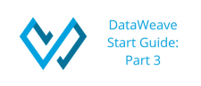 Getting Started with DataWeave: Part 3