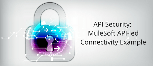 api-security-mulesoft-api-led-connectivity