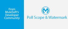 Using Poll Scope and Watermark in Mule