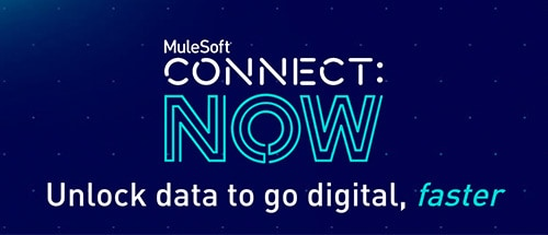 How to accelerate your digital initiatives at MuleSoft CONNECT:Now