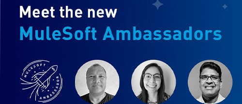 Meet the new MuleSoft Ambassadors