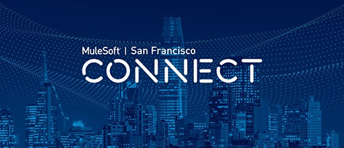 Your guide to MuleSoft CONNECT San Francisco 2019