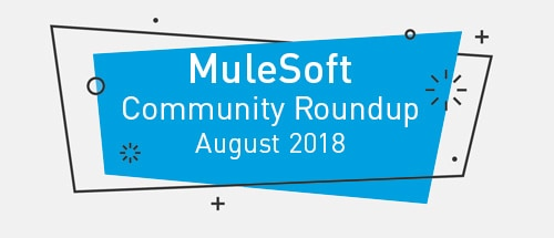 Meet the top MuleSoft community contributors (August '18)