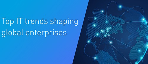 Top IT trends shaping global enterprises